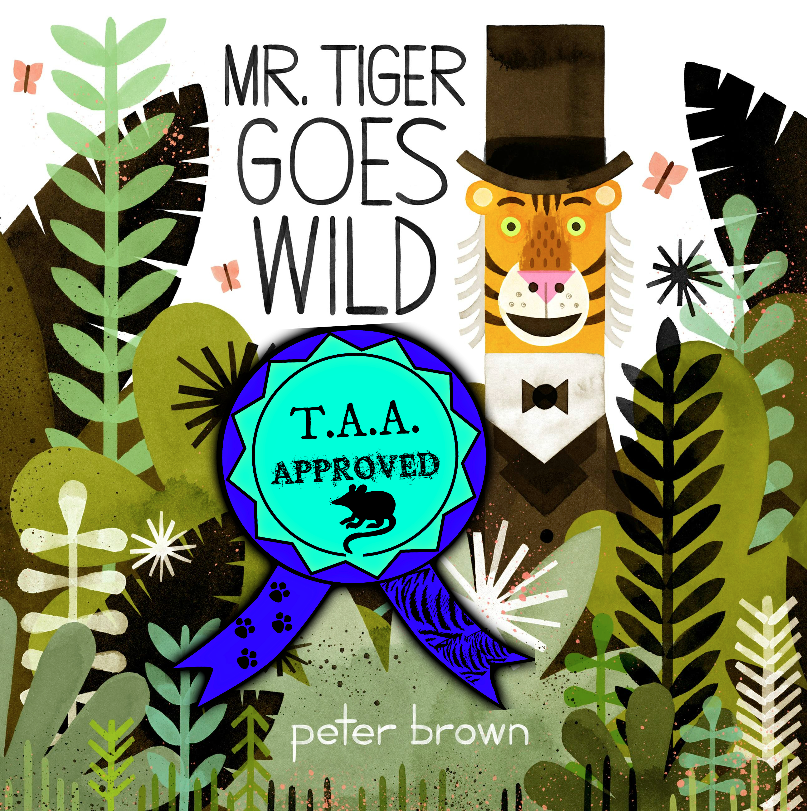 Mr. Tiger Goes Wild - LARGE (AWARD)